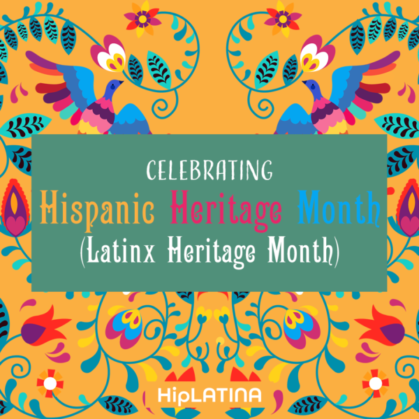 Hispanic Heritage Month is an Opportunity to Shine a Light on Our Stories - hiplatina.com